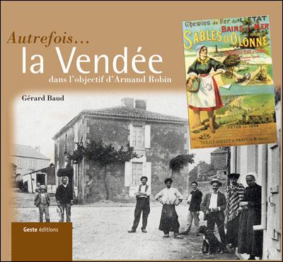 Se souvenir de la Vendée - La Vendée dans l'objectif d'Armand Robin