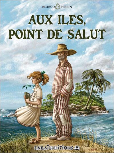 Aux îles, point de salut