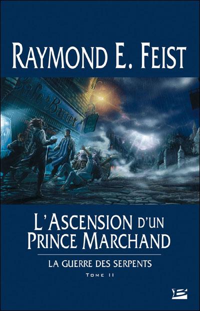 La Guerre des Serpents T02 L'Ascension d'un prince marchand