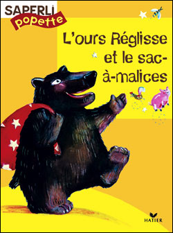 Saperlipopette CP - L'Ours Réglisse et le Sac-à-malices, album 1