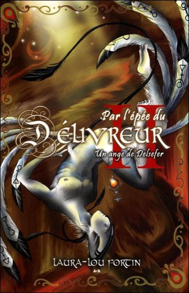 Par l'épée du Délivreur Tome 2 - Un ange de Delsefer