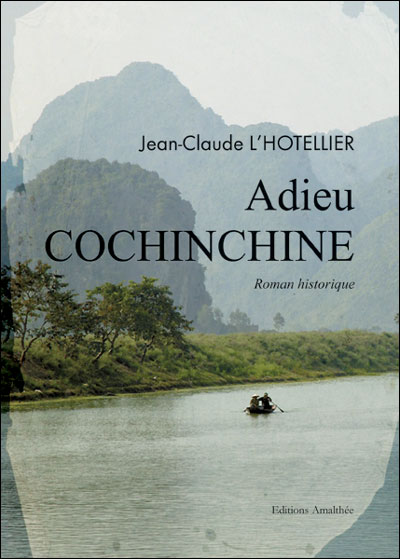 Adieu Cochinchine