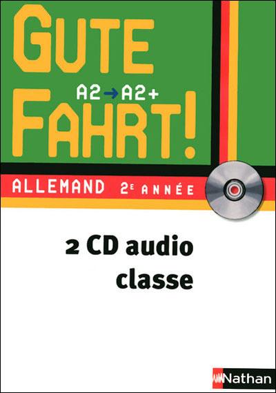 Gute Fahrt ! 2ème année - cd classe