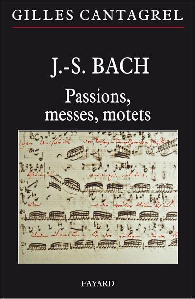 J.-S. Bach : Passions, messes et motets