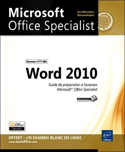 Word 2010 : préparation à l'examen Microsoft Office specialist (77-881)