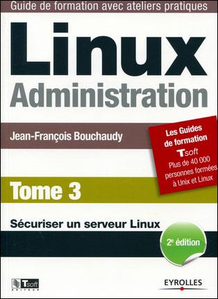 Linux Administration - Tome 3 - Jean-François Bouchaudy (Auteur)