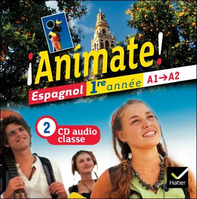 Animate éd. 2011 Espagnol 1re année 2 CD audio classe