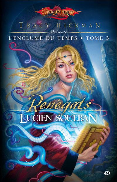 L'Enclume du Temps, T3 : Renégats
