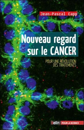 Nouveau regard sur le cancer