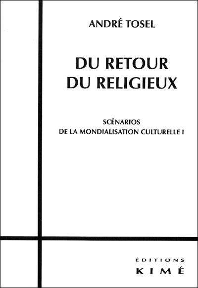 Du retour du religieux : scénarios de la mondialisation culturelle