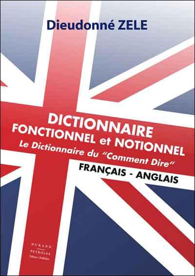 Dictionnaire fonctionnel et notionnel du comment dire