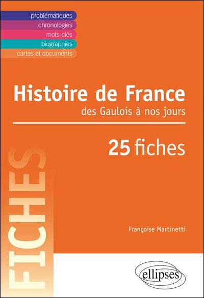 Histoire de France du 5ème siècle à nos jours en 25 fiches