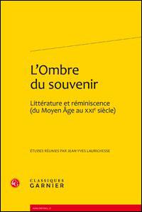L'ombre du souvenir - littérature et réminiscence (du moyen âge au xxie siècle)