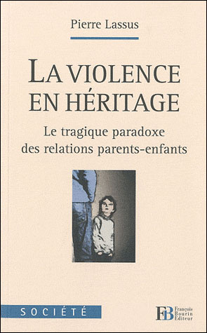 La violence en héritage - Bourin Francois Eds