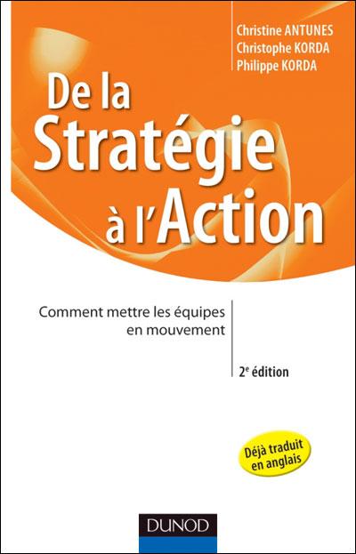 De la stratégie à l'action - 3e éd. - Engagez vos équipes dans la transformation
