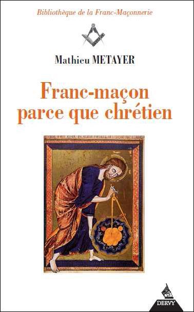 Franc-maçon parce que chrétien