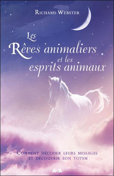 Les rêves animaliers et les esprits animaux