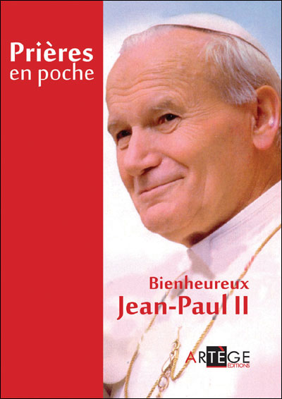Prières en poche - Saint Jean-Paul II