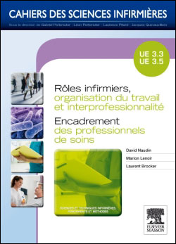 Rôles infirmiers, organisation du travail et interprofessionnalité/Encadrement des professionnels de