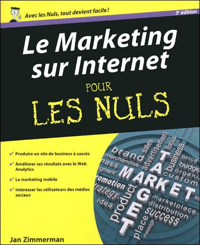 Pour les Nuls -  : Marketing sur Internet, 3e Pour les nuls