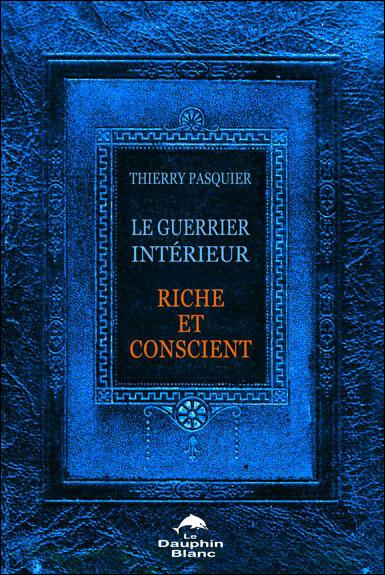 Le guerrier intérieur - Riche et conscient