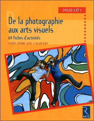 De la photographie aux arts vi