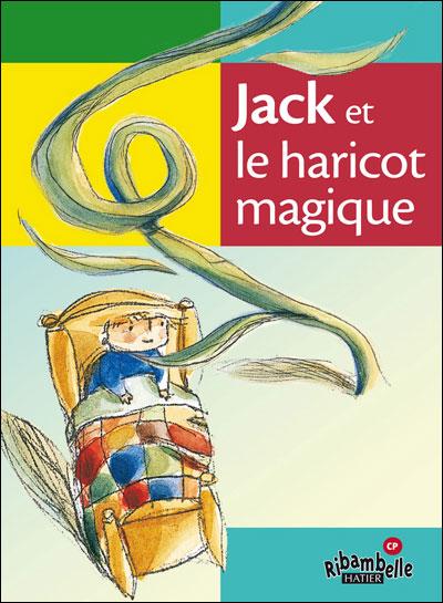 Ribambelle CP série verte éd. 2009 - Jack et le haricot magique - Album 4