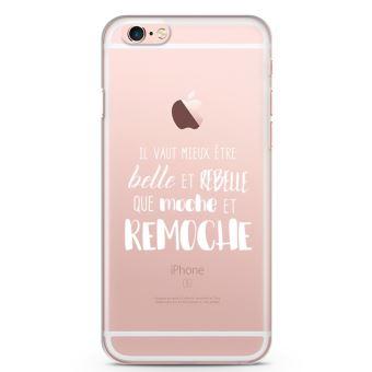 Coque iPhone 6 plus 6s Il vaut etre belle et rebelle que moche et remoche Souple Transparente Encre Blanc