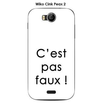 Coque Wiko Cink Peax 2 design Citation C'est pas faux Texte noir fond blanc