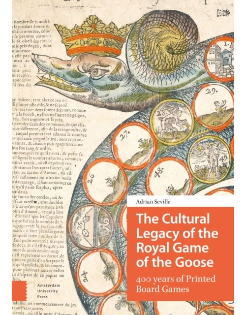 The Cultural Legacy of the Royal Game of the Goose: 400 Years of Printed Board Games Relié