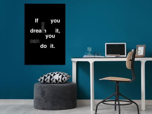 60x90 Tableau Inedit If You Can Dream It, You Can Do It (1 Part) Vertical