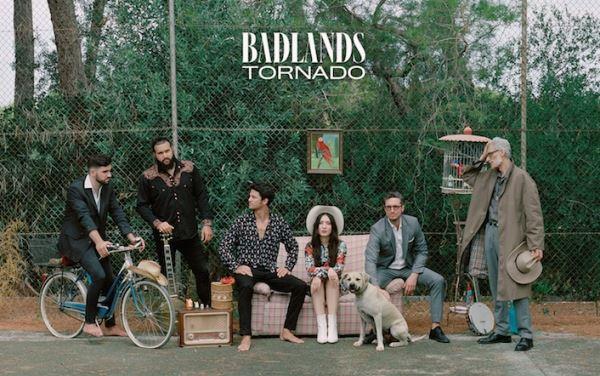 """BADLANDS presenta """"Tornado"""""""