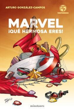 """Presentación y firma: """"Marvel, ¡Qué hermosa heres!"""" de Arturo González-Campos"""