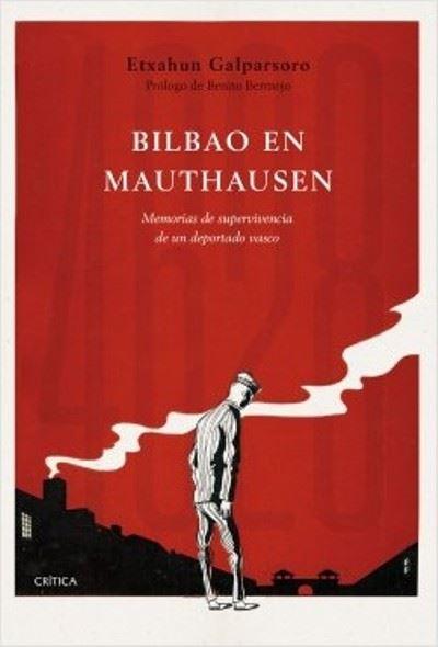 """Nos adentramos en """"Bilbao en Mauthausen"""", lo último de Etxahun Galparsoro"""