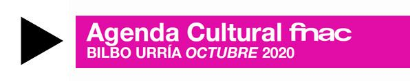 agenda fnac bilbao-octubre 2020