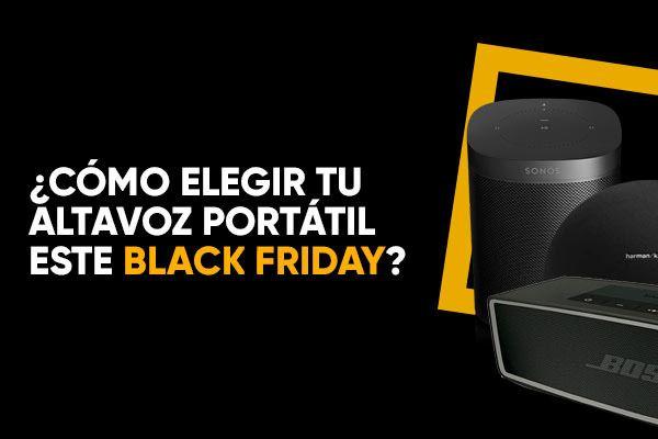 Black Friday: ¿Cómo elegir tu altavoz portátil Bluetooth / inalámbrico?