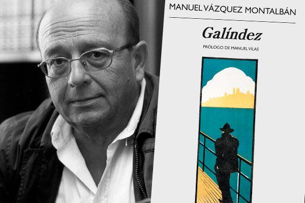 Manuel Vázquez Montalbán: El misterio Galíndez