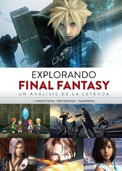 """""""Explorando Final Fantasy. Un análisis de la leyenda"""""""