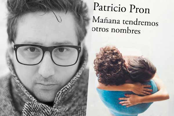 Patricio Pron: El amor en la Era de Internet