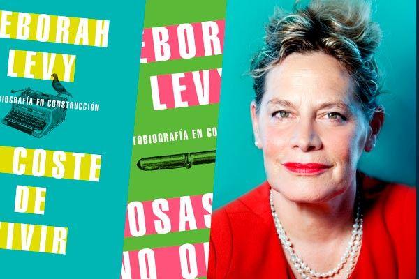 Deborah Levy: Autobiografía en clave femenina