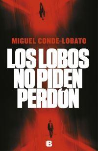"""""""LOS LOBOS NO PIDEN PERDÓN"""""""