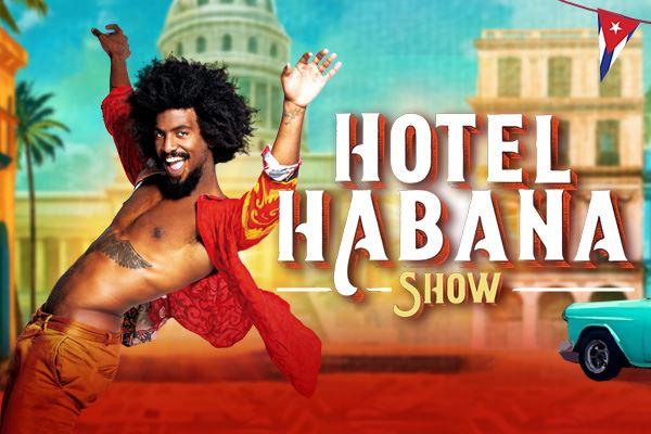 HOTEL HABANA  SHOW.  Desde el 24/10/19. Antigua Estación del Grao (Valencia). Sorteo para el 27/10.