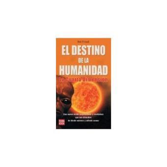 El Destino de la Humanidad-La Cuarta Dimension