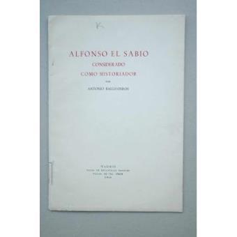 Alfonso El Sabio considerado como historiador