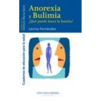 Anorexia y Bulimia : ¿qué Puede Hacer la Familia?