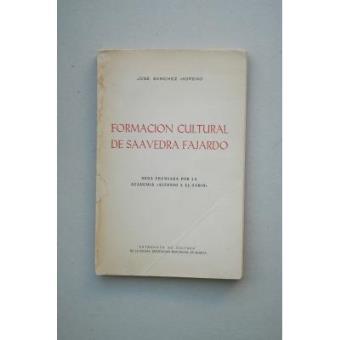 Formación cultural de Saavedra Fajardo : su biblioteca, bibliografía antigua y moderna de sus obras