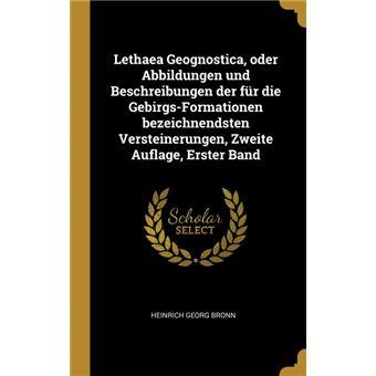 Lethaea Geognostica, oder Abbildungen und Beschreibungen der für die Gebirgs-Formationen bezeichnendsten Versteinerungen, Zweite Auflage, Erster Band HardCover