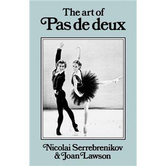 Serie ÚnicaThe Art of Pas de Deux Paperback