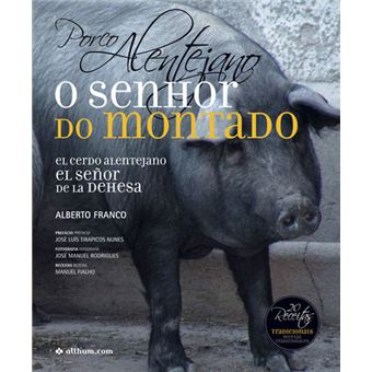 Porco Alentejano, o senhor do montado / El cerdo alentejano, el señor de la dehesa