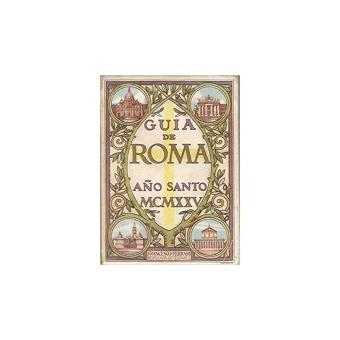Guia de roma año santo mcmxxv